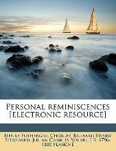 Personal Reminiscences [Electronic Resource]