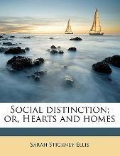 Social Distinction; Or, Hearts and Homes Volume 1