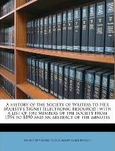 A History of the Society of Writers to Her Majesty's Signet [Electronic Resource]