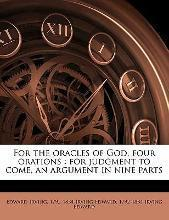 For the Oracles of God, Four Orations