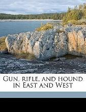 Gun, Rifle, and Hound in East and West