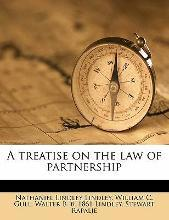 A Treatise on the Law of Partnership Volume 1