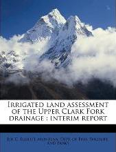 Irrigated Land Assessment of the Upper Clark Fork Drainage
