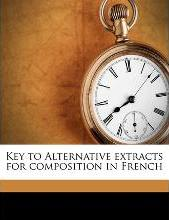 Key to Alternative Extracts for Composition in French