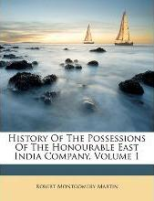 History of the Possessions of the Honourable East India Company, Volume 1