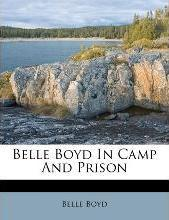 Belle Boyd in Camp and Prison