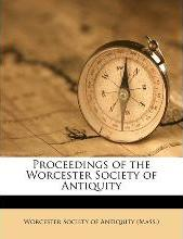 Proceedings of the Worcester Society of Antiquity