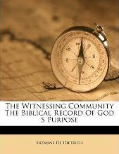 The Witnessing Community the Biblical Record of God S Purpose