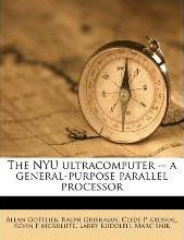 The Nyu Ultracomputer -- A General-Purpose Parallel Processor