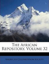 The African Repository, Volume 32