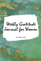 Weekly Gratitude Journal for Women (Small Softcover Journal / Diary)