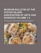 Museum Bulletin of the Staten Island Association of Arts and Sciences Volume 1-4