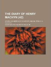 The Diary of Henry Machyn; Citizen and Merchant-Taylor of London, from A. D. 1550 to a (42)