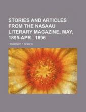 Stories and Articles from the Nasaau Literary Magazine, May, 1895-Apr., 1896