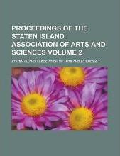 Proceedings of the Staten Island Association of Arts and Sciences Volume 2
