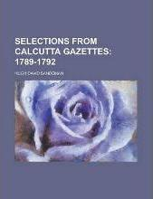 Selections from Calcutta Gazettes