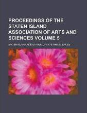 Proceedings of the Staten Island Association of Arts and Sciences Volume 5