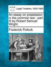 An Essay on Possession in the Common Law