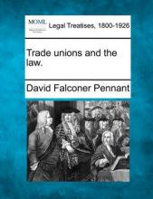 Trade Unions and the Law.