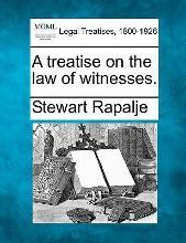 A Treatise on the Law of Witnesses.