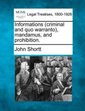 Informations (Criminal and Quo Warranto), Mandamus, and Prohibition.