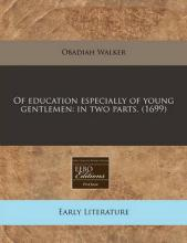 Of Education Especially of Young Gentlemen