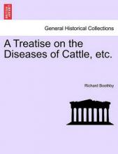 A Treatise on the Diseases of Cattle, Etc.