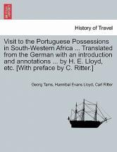 Visit to the Portuguese Possessions in South-Western Africa ... Translated from the German with an Introduction and Annotations ... by H. E. Lloyd, Etc. [With Preface by C. Ritter.]