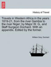 Travels in Western Africa in the Years 1819-21, from the River Gambia to the River Niger