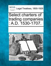 Select Charters of Trading Companies