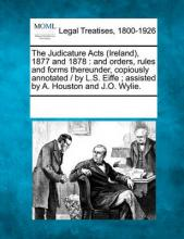 The Judicature Acts (Ireland), 1877 and 1878