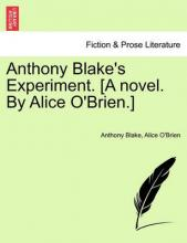 Anthony Blake's Experiment. [A Novel. by Alice O'Brien.]