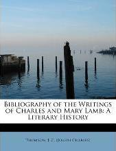 Bibliography of the Writings of Charles and Mary Lamb