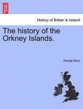 The History of the Orkney Islands.
