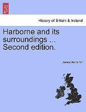 Harborne and Its Surroundings ... Second Edition.