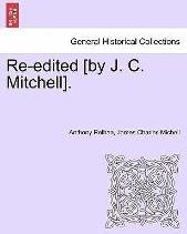 Re-Edited [By J. C. Mitchell].