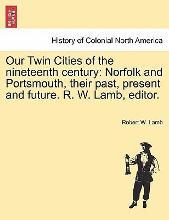 Our Twin Cities of the Nineteenth Century