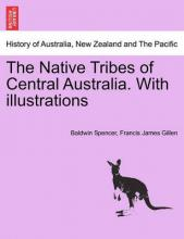 The Native Tribes of Central Australia. [With Illustrations.]