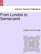 From London to Samarcand.