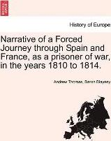 Narrative of a Forced Journey Through Spain and France, as a Prisoner of War, in the Years 1810 to 1814. Vol. II