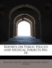 Reports on Public Health and Medical Subjects No. 18.