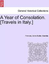 A Year of Consolation. [Travels in Italy.]