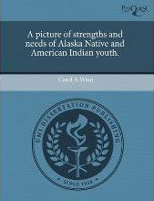 A Picture of Strengths and Needs of Alaska Native and American Indian Youth