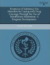 Treatment of Substance Use Disorders by Coping with Drug Cravings Through the Use of Mindfulness Meditation: A Program Development