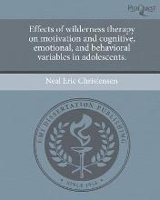 Effects of Wilderness Therapy on Motivation and Cognitive, Emotional, and Behavioral Variables in Adolescents.