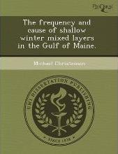 The Frequency and Cause of Shallow Winter Mixed Layers in the Gulf of Maine