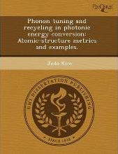 Phonon Tuning and Recycling in Photonic Energy Conversion: Atomic-Structure Metrics and Examples