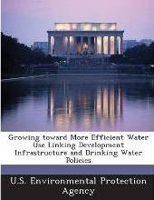Growing Toward More Efficient Water Use Linking Development Infrastructure and Drinking Water Policies