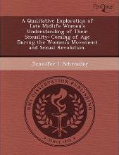 A Qualitative Exploration of Late Midlife Women's Understanding of Their Sexuality: Coming of Age During the Women's Movement and Sexual Revolution