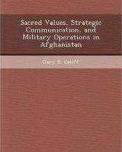 Sacred Values, Strategic Communication, and Military Operations in Afghanistan